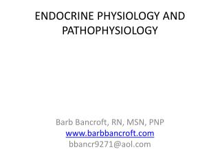 ENDOCRINE PHYSIOLOGY AND PATHOPHYSIOLOGY