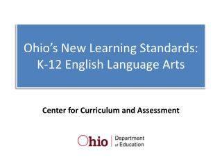 Ohio's New Learning Standards: K-12 English Language Arts