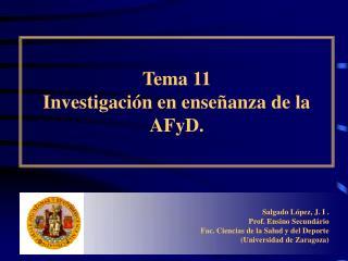 Tema 11 Investigación en enseñanza de la AFyD.