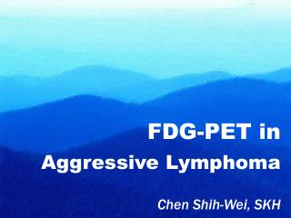 FDG-PET in  Aggressive Lymphoma