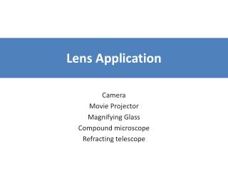 Lens Application