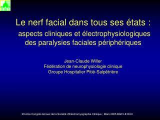 29 ème Congrès Annuel de la Société d'Electromyographie Clinique ; Mars 2005 BAR LE DUC