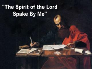 The Spirit of the Lord Spake By Me