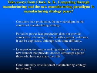 Considers lean production, the new paradigm, in the context of manufacturing strategy.
