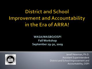 District and School Improvement and Accountability in the Era of ARRA!