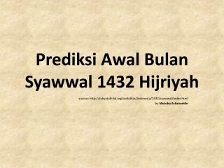 Prediksi Awal Bulan Syawwal  1432  Hijriyah
