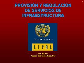 PROVISI�N Y REGULACI�N DE SERVICIOS DE INFRAESTRUCTURA