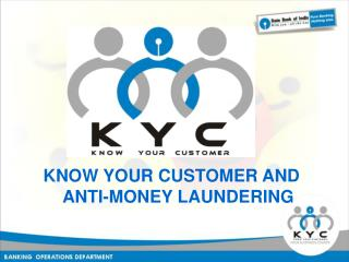 KNOW YOUR CUSTOMER AND ANTI-MONEY LAUNDERING