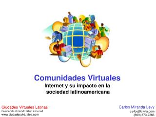 Comunidades Virtuales Internet y su impacto en la  sociedad latinoamericana
