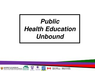 Public  Health Education  Unbound