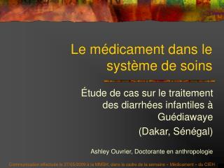 Le médicament dans le système de soins