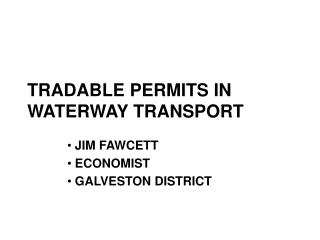 TRADABLE PERMITS IN WATERWAY TRANSPORT