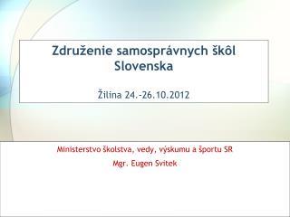 Združenie samosprávnych škôl Slovenska Žilina 24.-26.10.2012