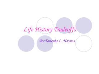 Life History Tradeoffs
