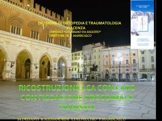 DIVISIONE DI ORTOPEDIA E TRAUMATOLOGIA                                   PIACENZA