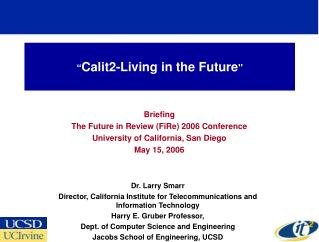 """"""" Calit2-Living in the Future"""