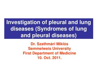 Investigation of pleural and lung diseases (Syndromes of lung and pleural diseases)