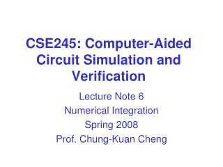 CSE245: Computer-Aided Circuit Simulation and Verification