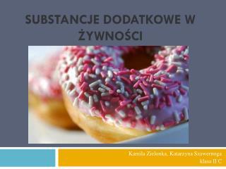 Substancje dodatkowe w żywności
