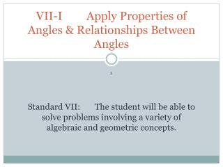 VII-I	  Apply Properties of Angles & Relationships Between Angles