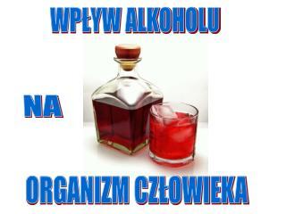 WPŁYW ALKOHOLU