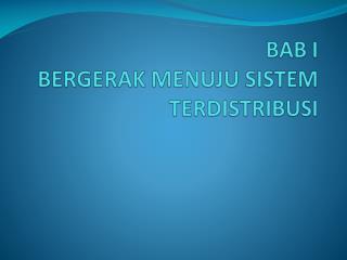 BAB I BERGERAK MENUJU SISTEM TERDISTRIBUSI