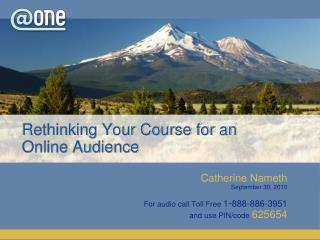 Rethinking Your Course for an  Online Audience