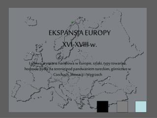 EKSPANSJA EUROPY XVI-XVIII w.