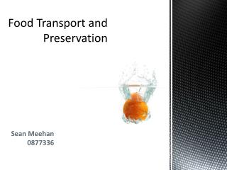 Food Transport and Preservation