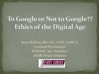 To Google or Not to Google?? Ethics of the Digital Age