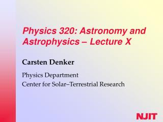 Physics 320: Astronomy and Astrophysics  –  Lecture X