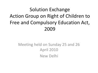 Solution Exchange Action Group on Right of Children to Free and Compulsory Education Act, 2009