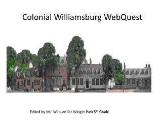 Colonial Williamsburg WebQuest