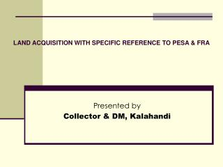 LAND ACQUISITION WITH SPECIFIC REFERENCE TO PESA & FRA