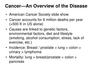 an overview of the characteristics of cancer a deadly disease Cancer screening overview screening depending on her tumor characteristics and medical bondy m, yang w, et al inflammatory breast cancer: the disease.