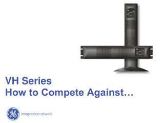 VH Series  How to Compete Against…