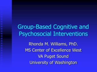 Group-Based Cognitive and Psychosocial Interventions
