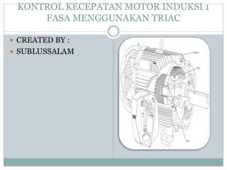 KONTROL KECEPATAN MOTOR INDUKSI 1 FASA MENGGUNAKAN TRIAC