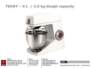 TEDDY – 5 L  / 2.5 kg dough capacity