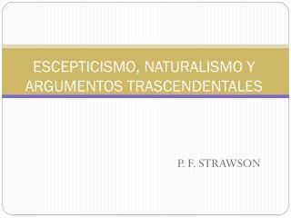 ESCEPTICISMO, NATURALISMO Y ARGUMENTOS TRASCENDENTALES