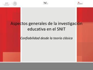 Aspectos generales de la investigación educativa en el SNIT