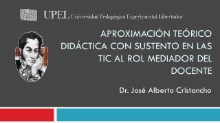 Aproximación teórico didáctica con sustento en las tic al rol mediador del docente