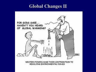 Global Changes II