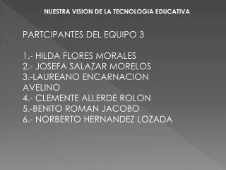 NUESTRA VISION DE LA TECNOLOGIA EDUCATIVA