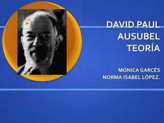 DAVID PAUL AUSUBEL TEORÍA