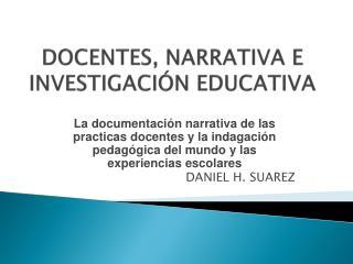 DOCENTES, NARRATIVA E INVESTIGACIÓN EDUCATIVA