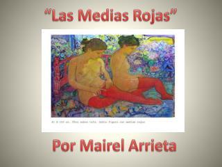"""Las Medias Rojas"""