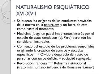 NATURALISMO PSIQUIÁTRICO XVI-XVII