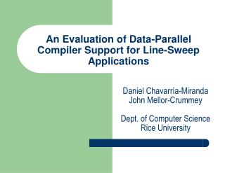 An Evaluation of Data-Parallel Compiler Support for Line-Sweep Applications