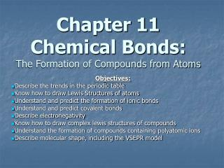 Chapter 11 Chemical Bonds: The Formation of Compounds from Atoms